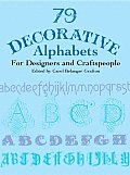79 Decorative Alphabets for Designers and Craftspeople (Dover Pictorial Archives)