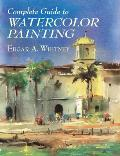 Complete Guide To Watercolor Painting (01 Edition)