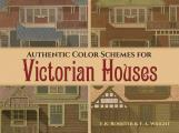 Authentic Color Schemes for Victorian Houses: Comstock S Modern House Painting, 1883 Cover