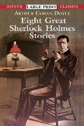 Eight Great Sherlock Holmes Stories (Large Print) (Dover Large Print Classics) Cover