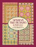 Spanish Tile Designs in Full Color (Dover Pictorial Archives) Cover