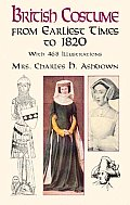 British Costume from Earliest Times to 1820 (Dover Pictorial Archives)