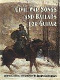 Civil War Songs & Ballads For Guitar