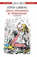 Alice's Adventures in Wonderland (Large Print) (Dover Large Print Classics) Cover