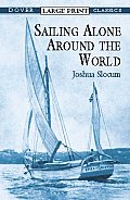 Sailing Alone Around the World (Large Print) (Dover Large Print Classics)