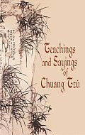 Teaching and Sayings of Chuang Tzu (01 Edition)