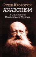 Anarchism A Collection of Revolutionary Writings