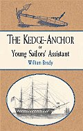 The Kedge Anchor; Or, Young Sailors' Assistant Cover