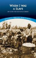 When I Was a Slave : Memoirs From the Slave Narrative Collection (02 Edition)