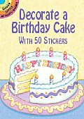 Decorate a Birthday Cake: With 50 Stickers Cover