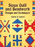 Sioux Quill and Beadwork: Designs and Techniques (Dover Pictorial Archives)