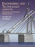 Engineering and Technology 1650-1750: Illustrations and Texts from Original Sources (Dover Science Books)