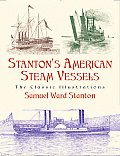 Stantons American Steam Vessels The Classic Illustrations