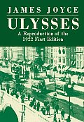 Ulysses A Reproduction of the 1922 First Edition
