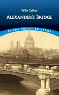 Alexander's Bridge (Dover Thrift Editions) Cover