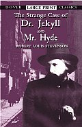 The Strange Case of Dr. Jekyll and Mr. Hyde (Large Print) (Dover Large Print Classics)