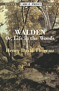 Walden: Or, Life in the Woods (Large Print) (Dover Large Print Classics)