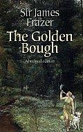 Golden Bough A Study In Religion & Magic