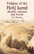 Folklore of the Holy Land, Moslem, Christian and Jewish