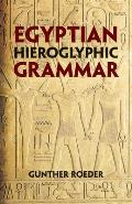 Egyptian Hieroglyphic Grammar: A Handbook for Beginners Cover