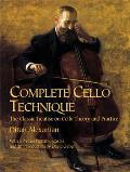 Complete Cello Technique: The Classic Treatise on Cello Theory and Practice Cover