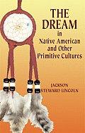 Dream in Native American & Other Primitive Cultures