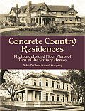 Concrete Country Residences Photographs & Floor Plans of Turn Of The Century Homes