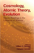 Cosmology Atomic Theory Evolution Classic Readings in the Literature of Science