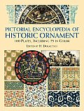 Pictorial Encyclopedia of Historic Ornament 100 Plates Including 75 in Full Color