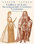 Gallery of Late-Seventeenth-Century Costume: 100 Engravings (Dover Pictorial Archives)