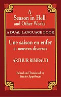 Season in Hell and Other Works / Une Saison En Enfer Et Oeuvres Diverses (03 Edition)