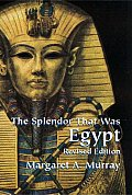 The Splendor That Was Egypt