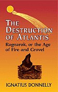 The Destruction of Atlantis: Ragnarok, or the Age of Fire and Gravel (Dover Books on Anthropology and Folklore)