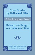 Great Stories by Kafka and Rilke/Meistererzahlungen Von Kafka Und Rilke: A Dual-Language Book (Dual-Language Book) Cover