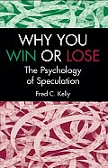 Why You Win or Lose The Psychology of Speculation