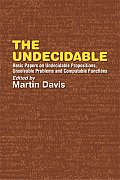 Undecidable Basic Papers on Undecidable Propositions Unsolvable Problems & Computable Functions