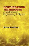 Peturbation Techniques in Mathematics, Engineering & Physics
