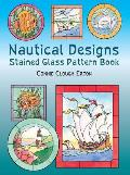 Nautical Designs Stained Glass Pattern Book (Dover Pictorial Archives) Cover
