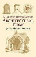 A Concise Dictionary of Architectural Terms: Illustrated