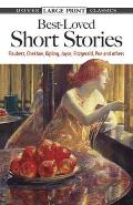 Best-Loved Short Stories: Flaubert, Chekhov, Kipling, Joyce, Fitzgerald, Poe and Others (Large Print) (Dover Large Print Classics) Cover