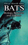 Bats: Biology, Behavior and Folklore