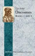 Discourses Books 1 and 2 (Dover Philosophical Classics) Cover