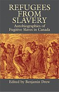 Refugees from Slavery: Autobiographies of Fugitive Slaves in Canada