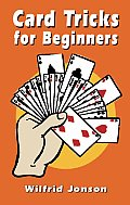 Card Tricks for Beginners (Dover Books on Magic)
