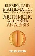 Elementary Mathematics from an Advanced Standpoint: Arithmetic, Algebra, Analysis