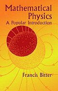 Mathematical Physics A Popular Introduction