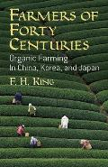 Farmers of Forty Centuries Organic Farming in China Korea & Japan