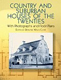 Country & Suburban Houses of the Twenties With Photographs & Floor Plans