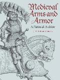 Medieval Arms & Armor A Pictorial Archive