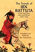 Travels of Ibn Battuta in the Near East Asia & Africa 1325 1354